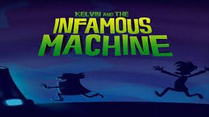 kelvin-and-the-infamous-machine